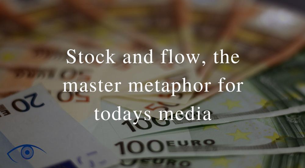'Stock and flow': een nieuwe kijk op media